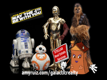 May the 4th Be With You - Star Wars Day - Amy Ruiz - Galactic Realty